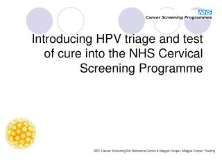 Introducing HPV triage and test of cure into the NHS Cervical Screening Programme