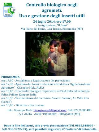 Controllo biologico negli agrumeti. Uso e gestione degli insetti utili 24 luglio 2014, ore 17.00