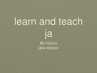 learn and teach ja