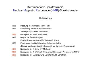 Kernresonanz-Spektroskopie N uclear  M agnetic  R esonance-( NMR )-Spektroskopie