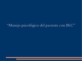 �Manejo psicol�gico del paciente con IRC�