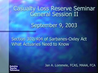 Casualty Loss Reserve Seminar General Session II September 9, 2003