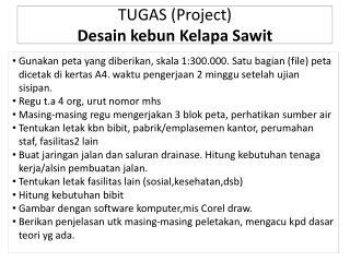 TUGAS (Project)  Desain kebun Kelapa Sawit