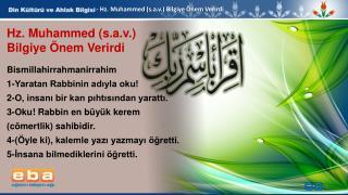 - Hz . Muhammed ( s.a.v .) Bilgiye Önem  Verirdi