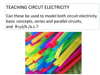 TEACHING CIRCUT ELECTRICITY Can these be used to model both circuit electricity