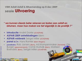 VBW Asfalt Asfalt & Bituemendag op 8 dec 2009  sessie  Uitvoering