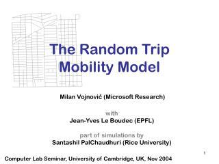The Random Trip  Mobility Model