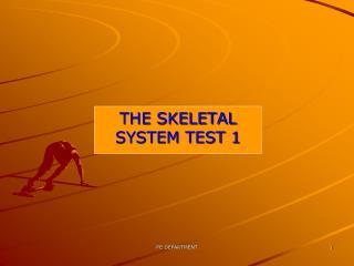 THE SKELETAL SYSTEM TEST 1