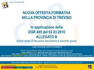 NUOVA OFFERTA FORMATIVA NELLA PROVINCIA DI TREVISO In applicazione della DGR 495 del 02.03.2010