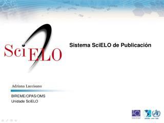 BIREME/OPAS/OMS Unidade  SciELO