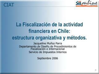 La Fiscalización de la actividad financiera en Chile: estructura organizativa y métodos.