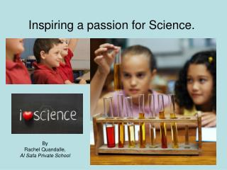 Inspiring a passion for Science.