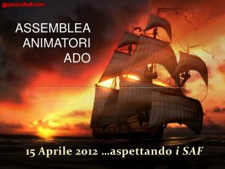 15 Aprile 2012 …aspettando  i SAF