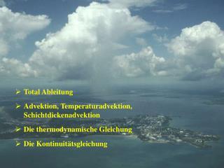 Total Ableitung Advektion, Temperaturadvektion, Schichtdickenadvektion