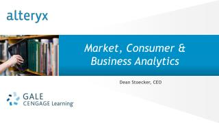 Market, Consumer & Business Analytics Dean Stoecker, CEO