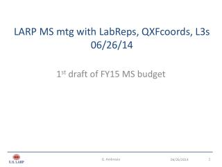 LARP  MS mtg with  LabReps ,  QXFcoords , L3s 06/26/14