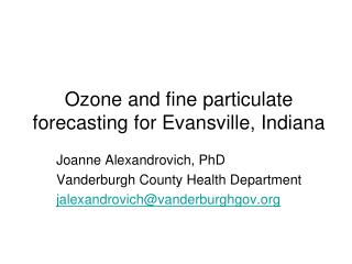 Ozone and fine particulate forecasting for Evansville, Indiana