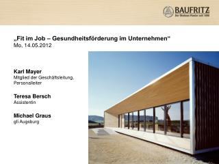 """""""Fit im Job – Gesundheitsförderung im Unternehmen""""  Mo, 14.05.2012 Karl Mayer"""