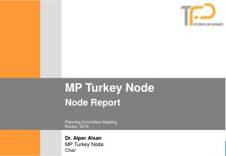 MP Turkey Node Node Report