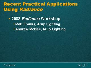 Recent Practical Applications Using  Radiance