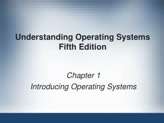 Understanding Operating Systems Fifth Edition
