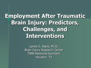 Employment After Traumatic Brain Injury: Predictors, Challenges, and Interventions