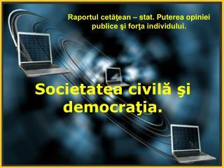 Societatea civilă şi democraţia.