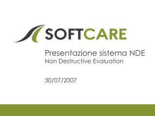 Presentazione sistema NDE Non Destructive Evaluation 30/07/2007