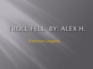 Troll Fell  by: Alex H.