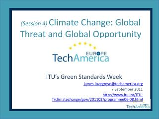 Session 4 Climate Change: Global Threat and Global Opportunity