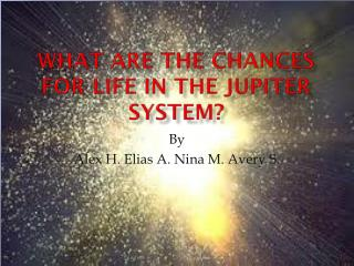 What Are the Chances for Life in the Jupiter System?