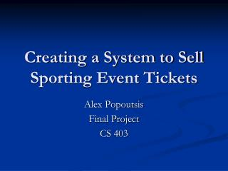 Creating a System to Sell Sporting Event Tickets