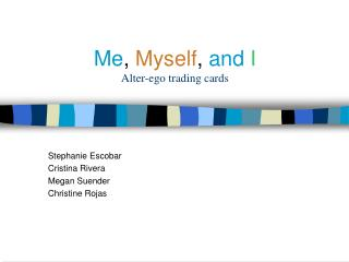 Me , Myself ,  and  I Alter-ego trading cards