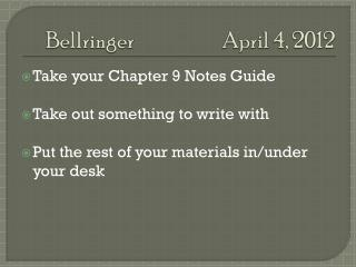 Bellringer 			April 4, 2012