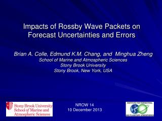 Impacts of Rossby Wave Packets on Forecast Uncertainties and Errors