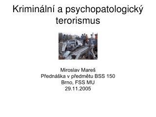 Kriminální a psychopatologický terorismus