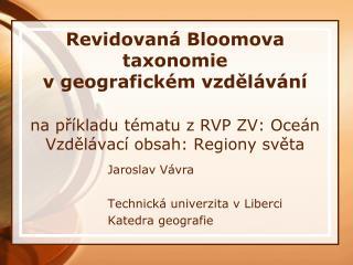 Jaroslav Vávra Technická univerzita v Liberci Katedra geografie