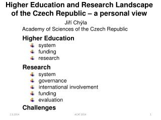 Higher Education and Research Landscape  of the Czech Republic – a personal view