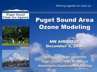 Puget Sound Area Ozone Modeling NW AIRQUEST December 4, 2006