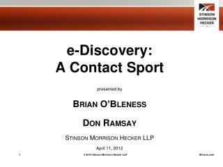e-Discovery:  A Contact Sport