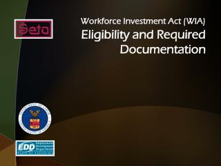 Workforce Investment Act (WIA) Eligibility and Required Documentation