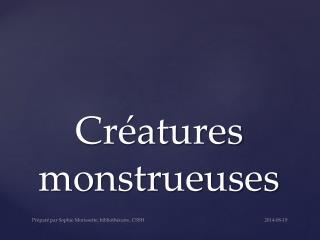Créatures monstrueuses