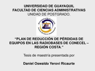 UNIVERSIDAD DE GUAYAQUIL  FACULTAD DE CIENCIAS ADMINISTRATIVAS UNIDAD DE POSTGRADO.
