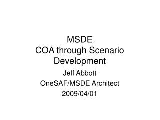 MSDE COA through Scenario Development