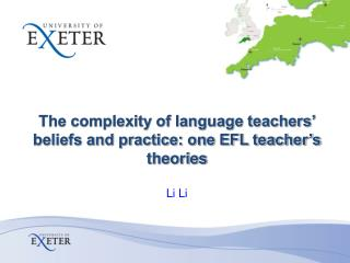 The complexity of language teachers' beliefs and practice: one EFL teacher's theories  Li  Li