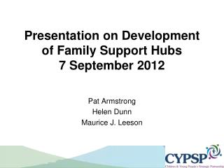 Presentation on Development of Family Support Hubs  7 September 2012