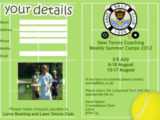 New Tennis Coaching  Weekly Summer Camps 2012 2-6 July 6-10 August 13-17 August