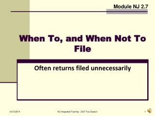 When To, and When Not To File