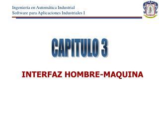 INTERFAZ HOMBRE-MAQUINA
