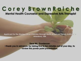 C o r e y  B r o w n  R a  i  c h e Mental Health Counselor and Expressive Arts Therapist